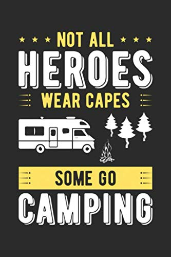 Not All Heroes Wear Capes Some Become Campers: 6