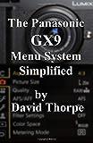 The Panasonic GX9 Menu System Simplified
