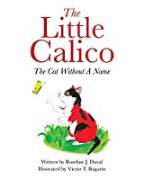 The Little Calico: The Cat Without A Name