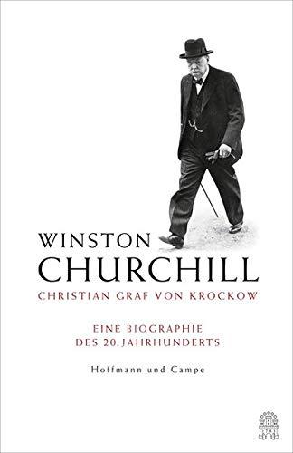 Winston Churchill: Eine Biographie des 20. Jahrhunderts