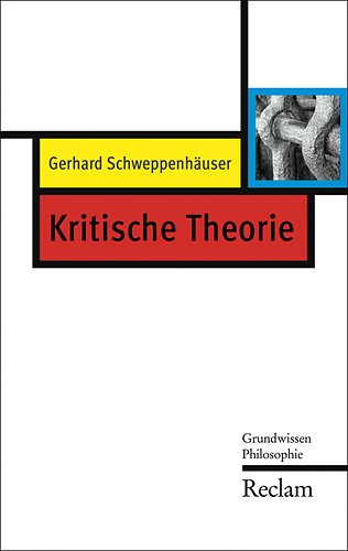 Kritische Theorie: Grundwissen Philosophie (Reclam Taschenbuch)