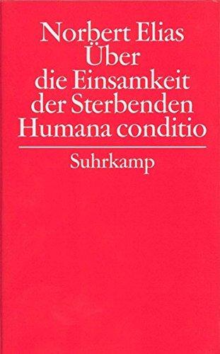 Gesammelte Schriften in 19 Bänden: Band 6: Über die Einsamkeit der Sterbenden in unseren Tagen/Humana conditio