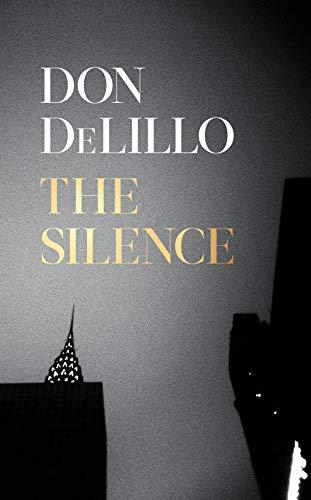 Buchseite und Rezensionen zu 'The Silence' von Don DeLillo