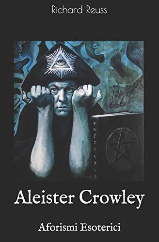 Aleister Crowley: Aforismi Esoterici