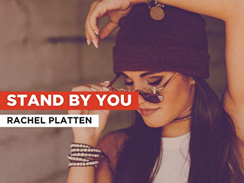 Stand By You al estilo de Rachel Platten