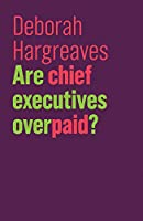 Are Chief Executives Overpaid? (The Future of Capitalism)