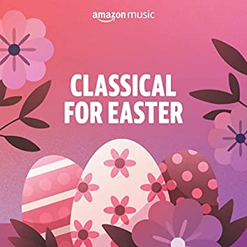 Classical for Easter