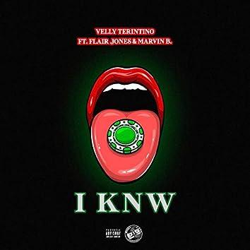 I Knw