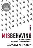 Misbehaving: A Construção Da Economia Comportamental