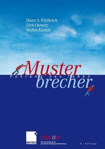Musterbrecher: Führung neu leben (uniscope. Die SGO-Stiftung für praxisnahe Managementforschung) by Hans A. Wüthrich (2008-11-25)