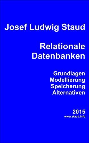 Relationale Datenbanken: Grundlagen, Modellierung, Speicherung, Alternativen