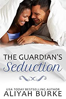 The Guardian's Seduction by [Aliyah Burke]