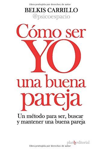 Cómo ser YO una buena pareja (Spanish Edition)