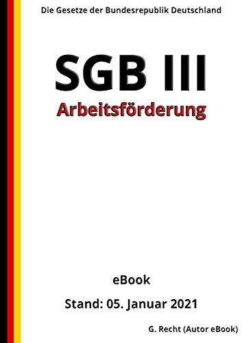 SGB III - Arbeitsförderung, 5. Auflage 2021