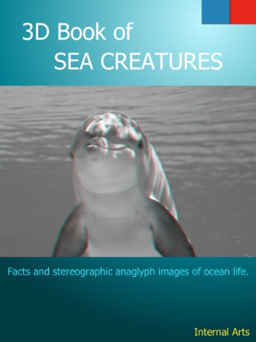 3D book of sea creatures. Facts and Stereographic Anaglyph images of ocean life. (3D Books 1)