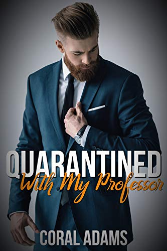 Quarantined With My Professor (Quarantine Romance Book 1)