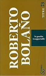 Le gaucho insupportable de Roberto Bolaño