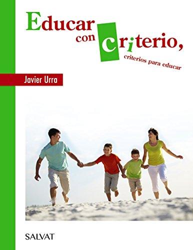 Educar con criterio, criterios para educar (Castellano - Adultos - Libros De Psicología Y Maternidad)