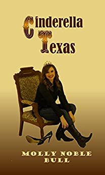 Cinderella Texas by [Molly Noble Bull]