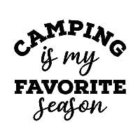 Camping is My Favorite Seasonデカール ビニールステッカー 車 トラック バン 壁 ノートパソコン ブラック 5.5 x 5インチ DUC1205