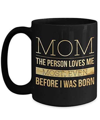 N\A Taza de mamá ocupada - Ideas de Regalo de último Minuto para el día de la Madre - Taza Negra - mamá, la Persona Que más me ama Incluso Antes de nacer