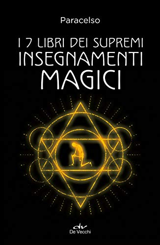 I 7 libri dei supremi insegnamenti magici. Nuova ediz.