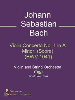 Violin Concerto No. 1 in A Minor  (Score)  (BWV 1041) (English Edition)