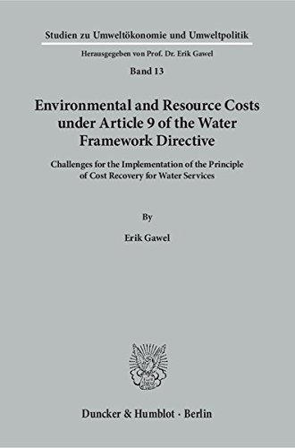 Environmental and Resource Costs under Article 9 of the Water Framework Directive.: Challenges for the Implementation of the Principle of Cost ... (Studien zu Umweltökonomie und Umweltpolitik)