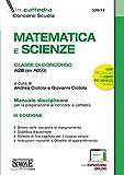 Matematica e scienze. Classe di concorso A28 (ex A059). Manuale disciplinare per la prepar...