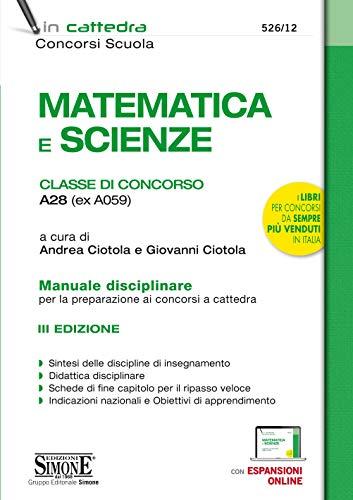 Matematica e scienze. Classe di concorso A28 (ex A059). Manuale disciplinare per la preparazione ai concorsi a cattedra. Con espansione online