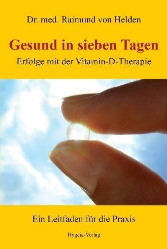 Gesund in sieben Tagen: Erfolge mit der Vitamin-D-Therapie von Raimund von Helden (2011) Taschenbuch
