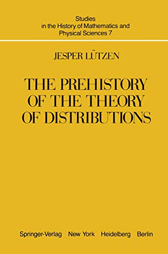 The Prehistory of the Theory of Distributions (Studies in the History of Mathematics and Physical Sciences (7))