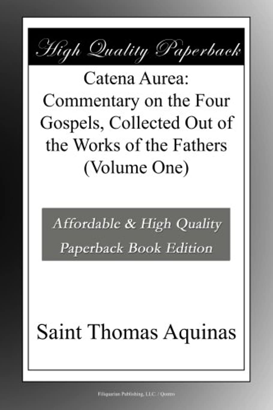 明快フィットネス改修Catena Aurea: Commentary on the Four Gospels, Collected Out of the Works of the Fathers (Volume One)