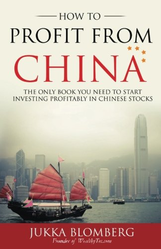 How to Profit from China: The only book you need to start investing profitably in Chinese stocks