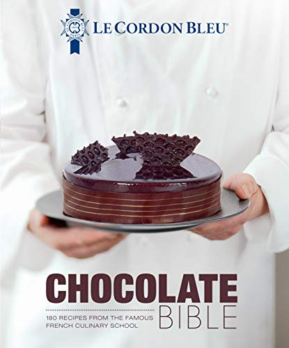Le Cordon Bleu Chocolate Bible: 180 Recipes from the Famous...