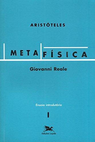 Metafísica de Aristóteles (Vol. I - Ensaio Introdutório): Volume I - Ensaio Introdutório: 1