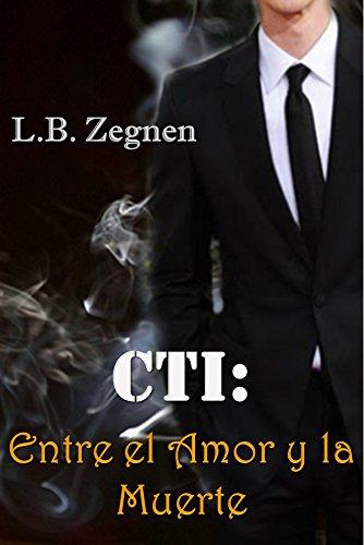 CTI: Entre el Amor y la Muerte (Spanish Edition)