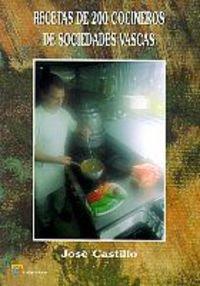 Recetas de 200 cocineros de sociedades vascas (Cocina)