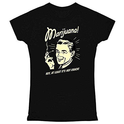 Marijuana at Least Its Not Crack RetroSpoofs Black L Graphic Tee T Shirt for Women