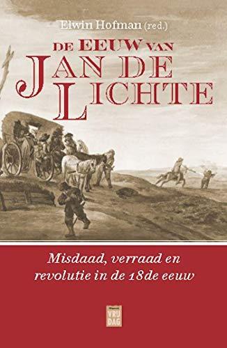 De eeuw van Jan de Lichte (Dutch Edition)