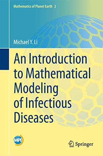 Compare Textbook Prices for An Introduction to Mathematical Modeling of Infectious Diseases Mathematics of Planet Earth 1st ed. 2018 Edition ISBN 9783319721217 by Li, Michael Y.