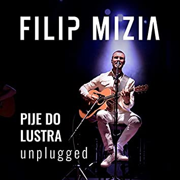Pije Do Lustra - Unplugged