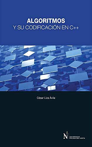 Algoritmos y su codificación en C++ (Spanish Edition)