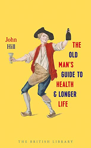 The Old Man's Guide To Health And Longer Life