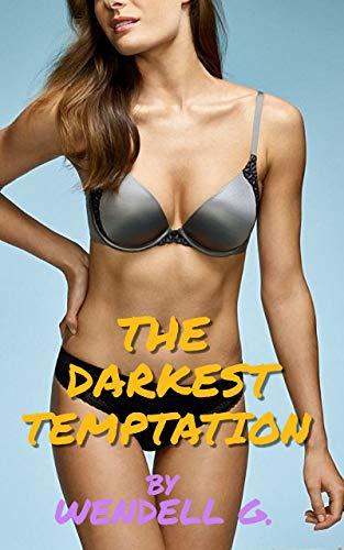 The Darkest Temptation: Pt. 1