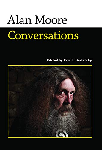 Alan Moore: Conversations (Conversations with Comic Artists Series) (English Edition)