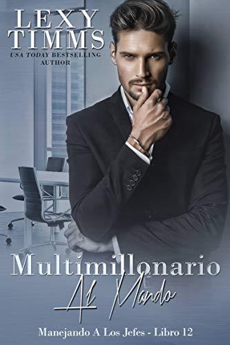 Multimillonario Al Mando: Dirigiendo a los Jefes: Libro 12 (Dirigiendo a los Jefes – Serie)