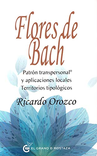 Flores de Bach. Patrón transpersonal y aplicaciones locales. Territorios tipológicos