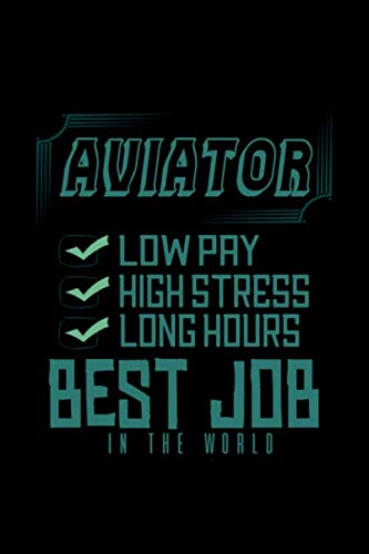 Aviator: Low pay, high stress, long hours. Best job in the world: Hangman Puzzles | Mini Game | Clever Kids | 110 Lined pages | 6 x 9 in | 15.24 x 22.86 cm | Single Player | Funny Great Gift