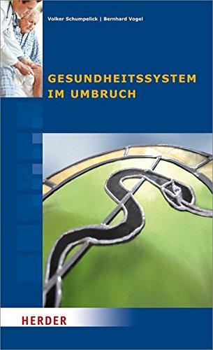 Gesundheitssystem im Umbruch: Beiträge des Symposiums vom 23. bis 26. September 2011 in Cadenabbia